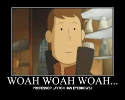 Professor Layton Meme - pl motivational poster by i love legal luke on deviantart