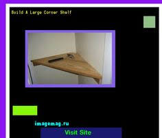 woodworking plans corner shelf 161615 the best image search