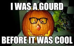 Pumpkin Meme - hipster pumpkin memes quickmeme
