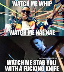 Nae Nae Meme - jason whip nae nae meme whip best of the funny meme