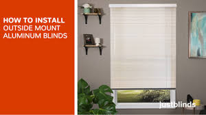 how to install outside mount aluminum blinds justblinds com