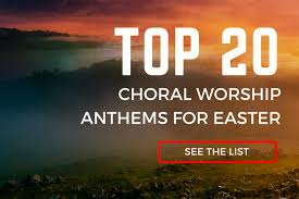 easter choral top 20 choral worship anthems for easter crossroad magazine