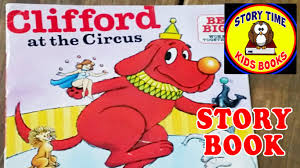 clifford at the circus story books for children read aloud out