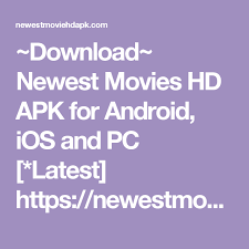 newest apk newest hd apk for android ios and pc