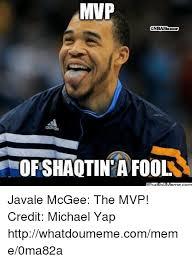 Javale Mcgee Memes - mvp onba humor of shaotina fool javale mcgee the mvp credit michael