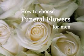 flowers for funeral funeral flowers suitable for menflower press