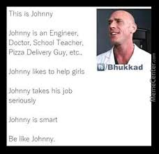 Johnny Meme - be like johnny help girls by hasanatel meme center