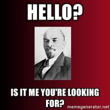 Hello Is It Me You Re Looking For Meme - hello is it me you re looking for v i lenin meme generator
