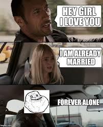 Forever Alone Girl Meme - the rock driving meme imgflip