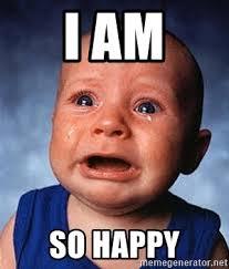 Happy Crying Meme - i am so happy crying baby meme generator