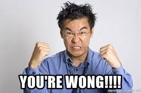 Chinese Man Meme - you re wong angry chinese man meme generator