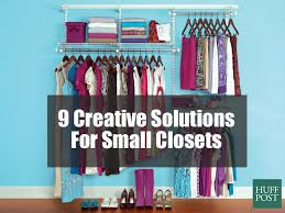 9 creative solutions for small closets huffpost
