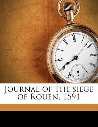 siege emirates journal of the siege of rouen 1591 by coningsby gough