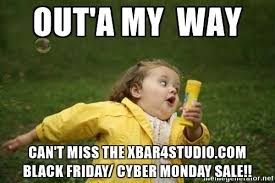 Cyber Monday Meme - yep that s right black friday cyber monday deals at x bar 4 studio