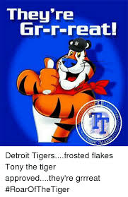 Frosted Flakes Meme - they re gr r reat ml rash altos detroit tigersfrosted flakes tony