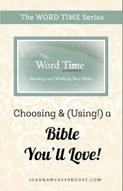 choosing and using a bible you u0027ll love word time joanna