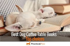 dog coffee table books best dog coffee table books top choices practical paw the dog