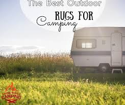 Rv Patio Rug The Best Outdoor Rugs For Camping Saving Money Camping
