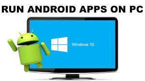 run android apps on pc how to run android apps on pc