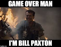 Game Over Meme - bill paxton imgflip