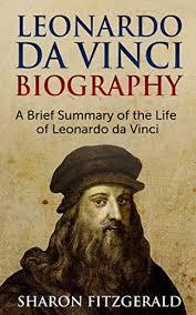 leonardo da vinci biography for elementary students leonardo da vinci biography a brief summary of the life of leonardo