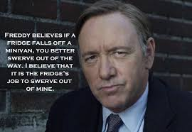 Frank Underwood Meme - on standing your ground 22 perfectly devious pieces of advice