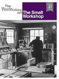 Fine Woodworking Magazine Reviews by Fine Woodworking On The Small Workshop Editors Of Fine