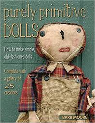 doll design book purely primitive dolls how to make simple old fashioned dolls
