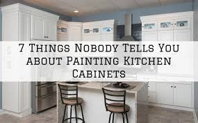 painting kitchen cabinets 7 things nobody tells you about painting kitchen cabinets in