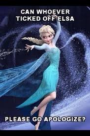 Elsa Memes - frozen meme can whoever ticked elsa off please go apologize