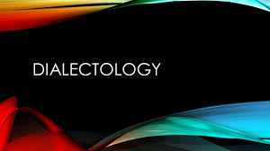 Neutral Connotation Dialectology Dialectology Older Term Focus Was On Geographical