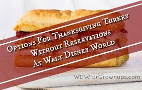 options for thanksgiving turkey without reservations at walt
