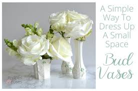 Small Vases A Simple Flower Arrangement Bud Vases Recipes U0026 Roses