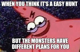 Monster Hunter Memes - monster hunter world struggles imgflip