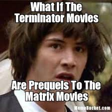 Create Meme From Image - what if the terminator movies create your own meme