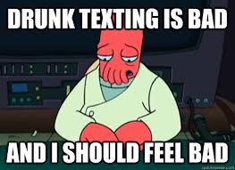 drunk texting is bad and i should feel bad sad zoidberg quickmeme