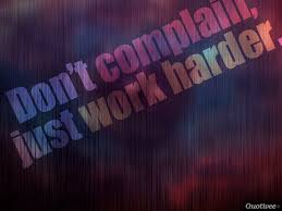 Motivational Quotes For Work Wallpaper Don U0027t Complain Inspirational Quotes Quotivee