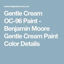 gentle cream oc 96 paint benjamin moore gentle cream paint color