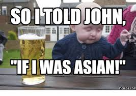 Asian Memes - soitold john ifi was asian memes com asian meme on me me