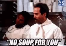 No Soup For You Meme - no soup for you meme gifs tenor