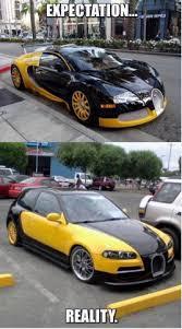 Bugatti Meme - bugatti veyron expectation vs reality meme