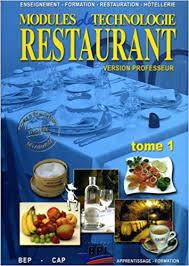technologie cuisine cap modules de technologie restaurant bep cap tome 1 version