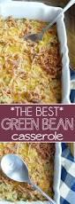 green beans recipe thanksgiving top 25 best green bean casserole ideas on pinterest green bean