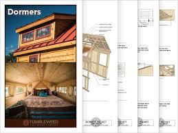 Dormer Building Tumbleweed Dormer Plans Tumbleweed Houses