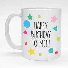 happy birthday design for mug happy birthday to me mug office friend coworker gifts