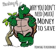 be the tortoise why you don u0027t need much money to save from rags