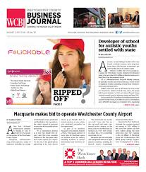 westchester county business journal 080717 by wag magazine issuu