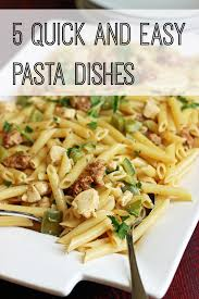 5 and easy pasta dishes cheap eats