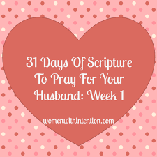 Love Your Husband Quotes by 31 Days Of Scripture To Pray For Your Husband