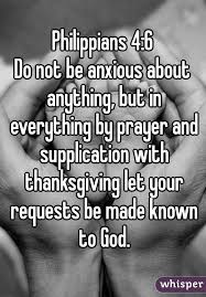 4 6 do not be anxious about anything but in everything by prayer